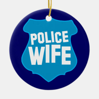Police WIFE with officers badge shield Ceramic Ornament