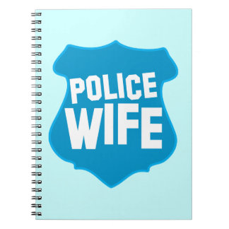 Police WIFE with officers badge shield Spiral Note Book