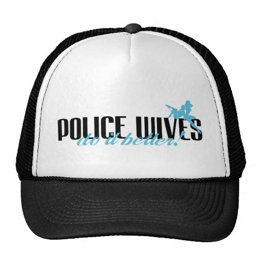 Police Wives Do It Better! Hat