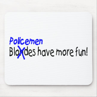 Policemen Have More Fun Mouse Pad