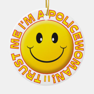 Policewoman Trust Me Smiley Round Ceramic Decoration