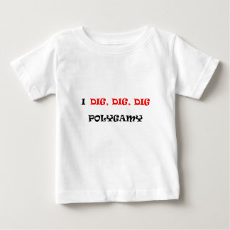POLIGAMY BABY T-Shirt