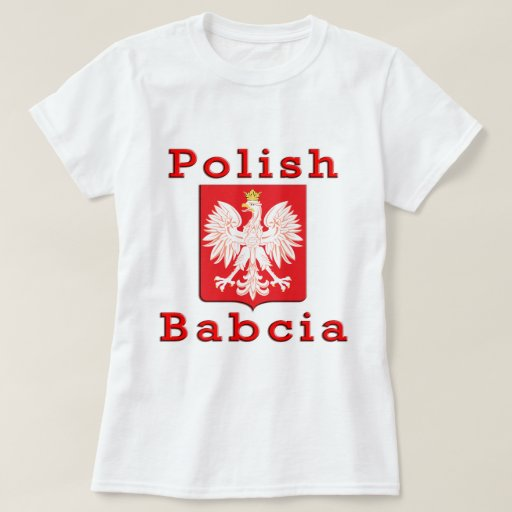 Polish babcia eagle t shirt zazzle for Polish t shirts online