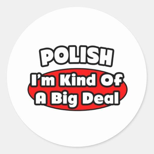 Polish...Big Deal Stickers