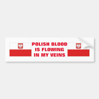 POLISH BLOOD IS FLOWING IN MY VEINS BUMPER STICKER