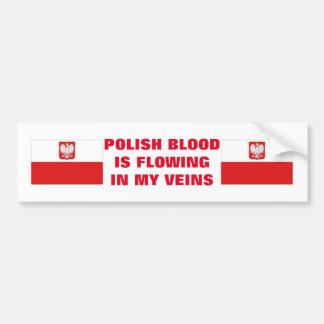 POLISH BLOOD IS FLOWING IN MY VEINS CAR BUMPER STICKER