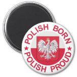 Polish Born Polish Proud Magnets