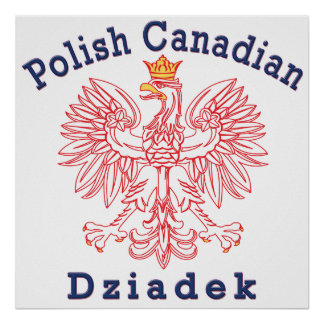 Polish Canadian Eagle Dziadek Posters