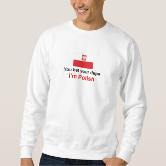 Polish Dupa 1 Sweatshirt