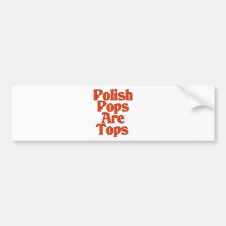 Polish Pops Are Tops Bumper Sticker