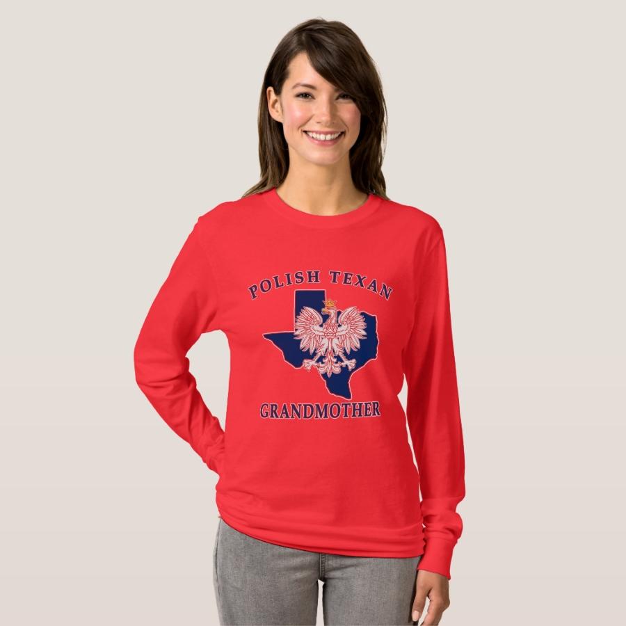 Polish Texan Grandmother T-Shirt - Best Selling Long-Sleeve Street Fashion Shirt Designs