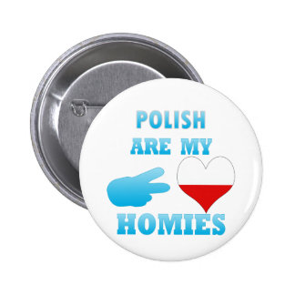 polishs are my Homies 2 Inch Round Button