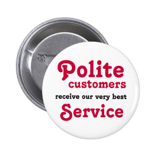 Polite Customers Pinback Button