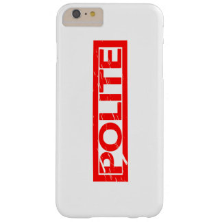 Polite Stamp Barely There iPhone 6 Plus Case