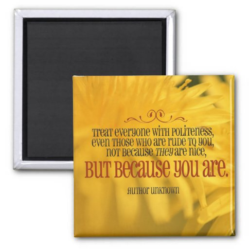 Politeness inspirational magnet