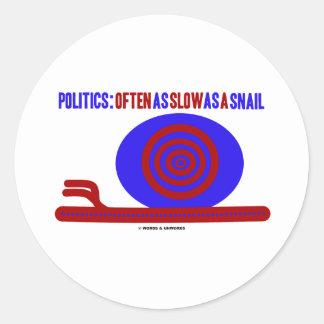 Política: A menudo tan lento como un caracol Pegatina Redonda