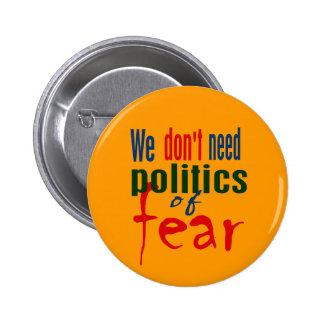 Política del botón del miedo pin redondo de 2 pulgadas