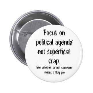 Political Agenda not Superficial Crap Button