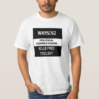 Political Correctness Free Thought) Tee Shirt