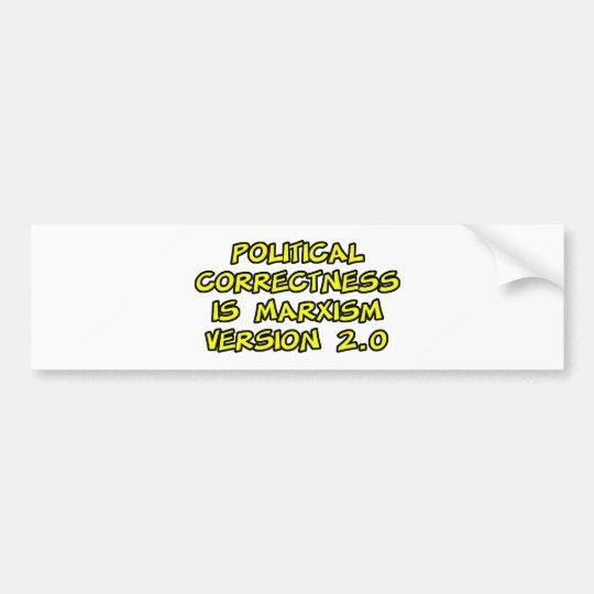 political correctness is marxism version 2.0 bumper sticker