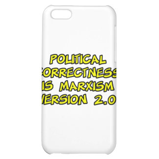 political correctness is marxism version 2.0 cover for iPhone 5C