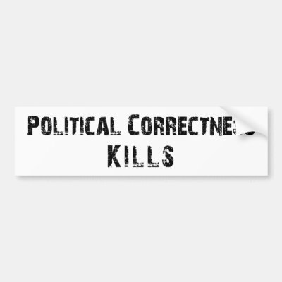 Political correctness kills bumper sticker zazzle com