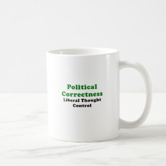 Political Correctness Liberal Thought Control Coffee Mug