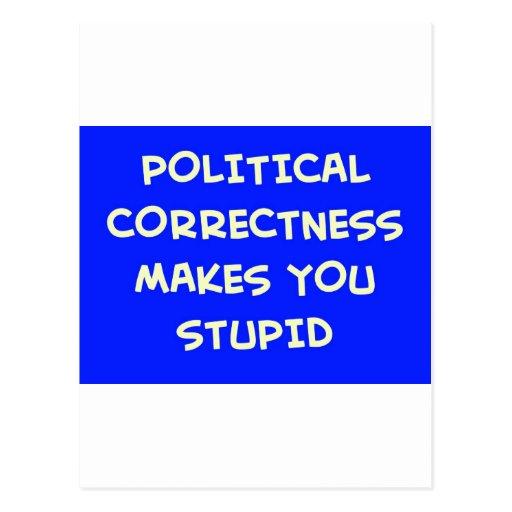 POLITICAL CORRECTNESS MAKES YOU STUPID POSTCARD