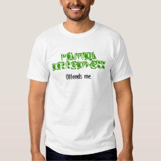 Political Correctness Offends Me Tshirt