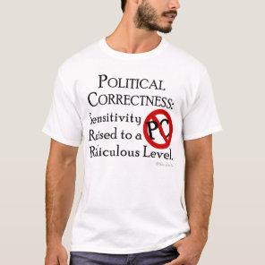 Political Correctness: T-Shirt