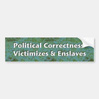 Political Correctness Victimizes Bumper Sticker