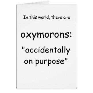 political greeting card : oxymoron
