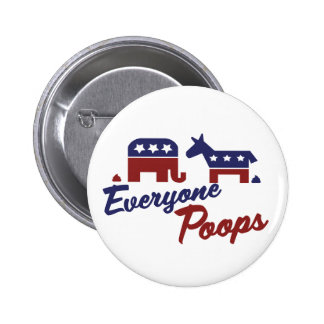 Political Humour Everyone Poops Pinback Button