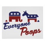 Political Humour Everyone Poops Print