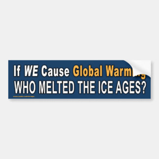 "Political ""If We Cause Global Warming"" Sticker"