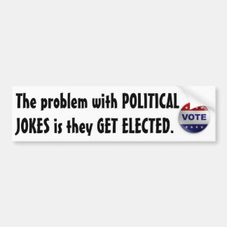 Political Jokes Bumper Sticker