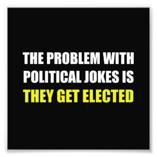 Political Jokes Elected Photo Print