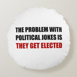 Political Jokes Elected Round Pillow