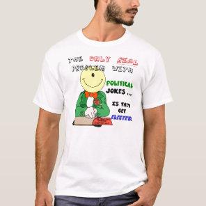 Political Jokes Get Elected T-Shirt