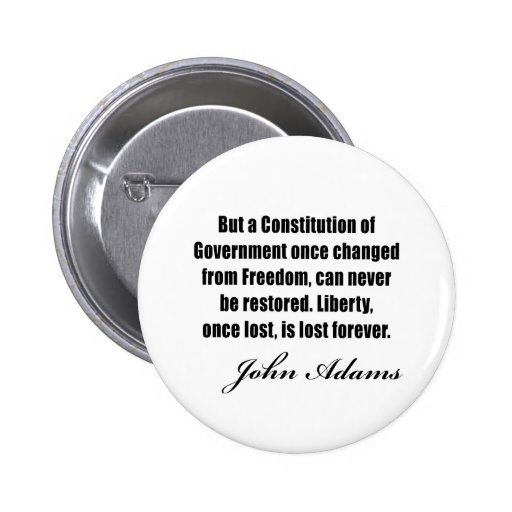 Political quotes by John Adams Pinback Buttons