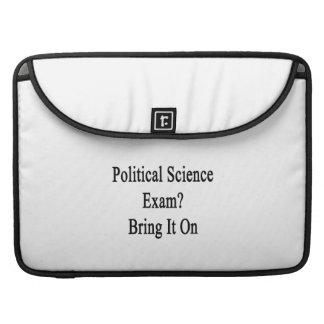 Political Science Exam Bring It On MacBook Pro Sleeves