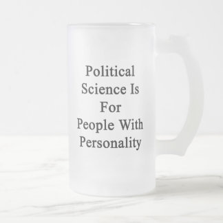 Political Science Is For People With Personality Coffee Mug