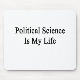 Political Science Is My Life Mousepad