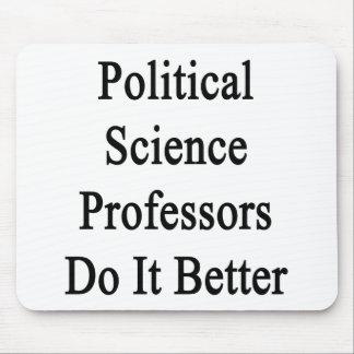 Political Science Professors Do It Better Mousepads