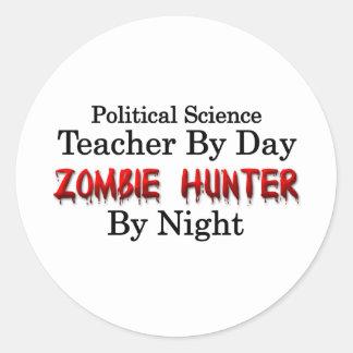 Political Science Teacher/Zombie Hunter Classic Round Sticker