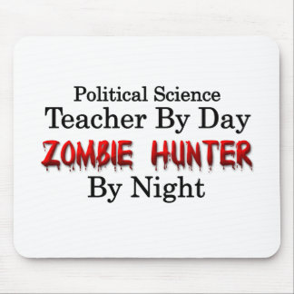 Political Science Teacher/Zombie Hunter Mousepads