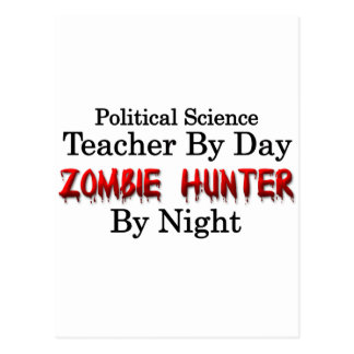 Political Science Teacher Zombie Hunter Post Card