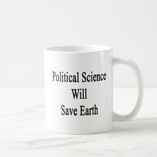 Political Science Will Save Earth Coffee Mug
