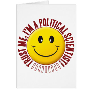 Political Scientist Trust Smiley Greeting Card