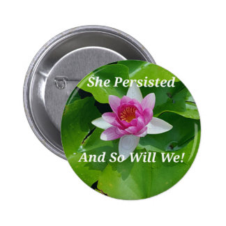 Political 'She Persisted' Pink Lotus Flower Button